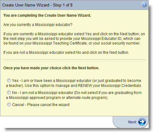 "Creating New User Account as an Educator By clicking on the link, Create New User Account, the ""Create User Name Wizard"" is launched. Step 1 requests the user's educational status."