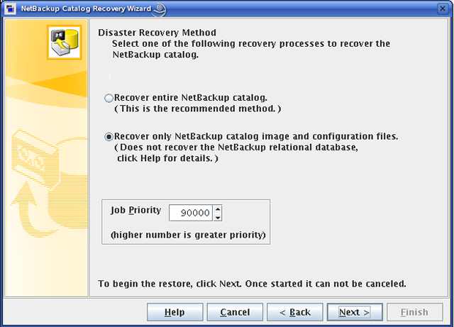 Disaster recovery About recovering the NetBackup catalog 249 8 On the Disaster Recovery Method panel, select Recover only NetBackup catalog image and