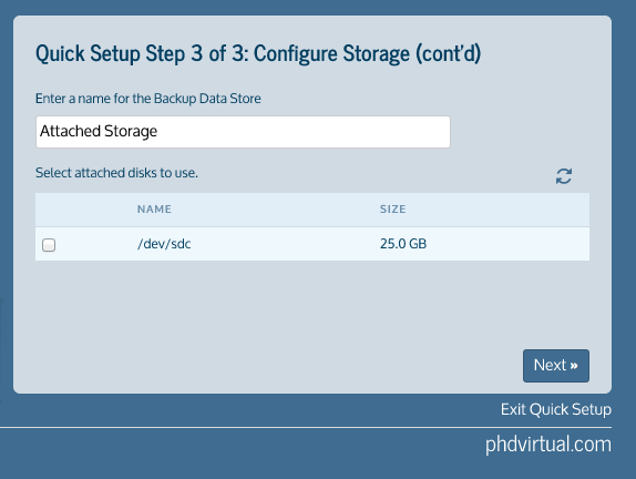 Chapter 2 Installing PHD Virtual Backup 10. Click Next. 11. At the Backup Storage step, enter a name for the backup storage target and select the virtual disk to use to store your backups.