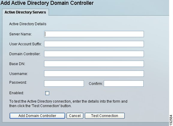 Chapter 4 Configuring Active Directory (AD) Authentication Add Active Directory Domain Controller From the administration interface, select Authentication > Sponsors > Active Directory Servers from