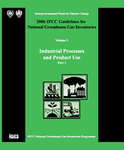 IPCC Guidelines for National Greenhouse Gas Inventories 1995 Guidelines 1996 Revised IPCC Guidelines 2000 Good Practice