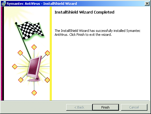 Figure 35. InstallShield Wizard Completed 12. Click Finish. The Symantec AntiVirus dialog box appears. 13.