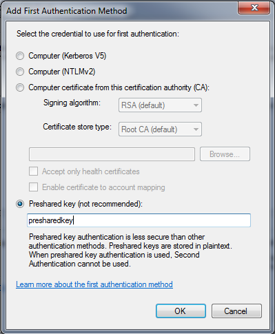 Click Add under First Authentication Heading Click the Preshared key radio button.