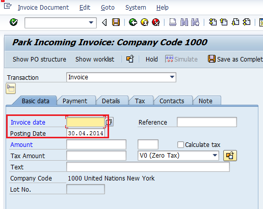 Add Header Data Add Header Data Calculate VAT Add PO Reference Add Payment Terms Simulate and Post Enter the MIR7 Transaction Code. The Park Incoming Invoice: Company Code 1000 screen appears.