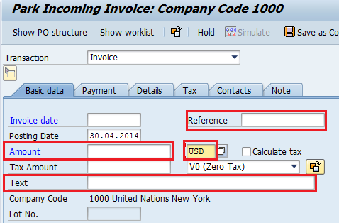 Add Header Data Add Header Data Calculate VAT Add PO Reference Add Payment Terms Simulate and Post Populate the following fields in the Basic Data tab: 1 Reference: The vendor Invoice number 2