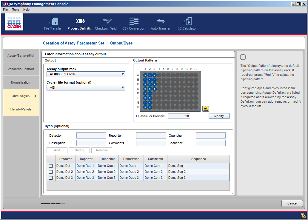 Creating and Modifying Process Files Creation of Assay Parameter Set using the Quick Mode Output/Dyes where custom patterns for the assay rack must be defined. 8. Enter the following information.
