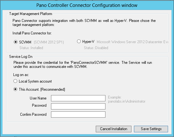 INSTALLATION Pano Manager Connector can connect directly with Hyper-V server or via SCVMM. The mode of operation needs to be selected during installation.