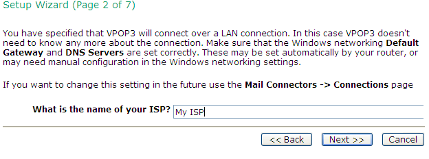 Identify Your ISP The first page of the wizard lets you specify whether VPOP3 will connect to the Internet through a network connection, or a dial-up connection.