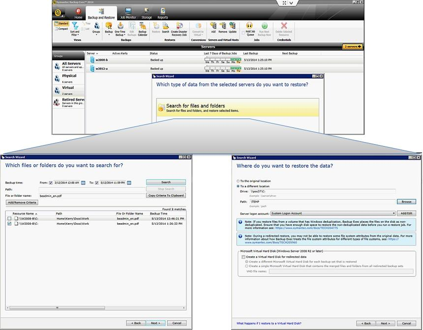 Flexible Recovery Options ESG Lab Review: Protecting Virtual Environments with Symantec Backup Exec 2014 8 Backup Exec 2014 offers full and incremental recovery from any point in time, with options