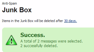 To manage the Junk Store: Step 1 Step 2 In the results list, select the checkbox for the messages that you want to manage.