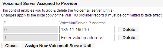 6. Click the VoiceMail Server Assigned button to add or delete the Voicemail server Units. 7.