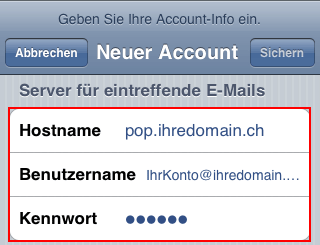 "6 Under ""Server for incoming e-mails"", enter the incoming mail server as ""Hostname"" in the form ""pop.yourdomain.ch"" (replace yourdomain.ch with your actual domain name)."