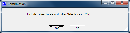 9. There is now the new question that comes up asking if you want your output to include Titles/Totals and Filter Selections? Select No, so you get just the data with the column headings.