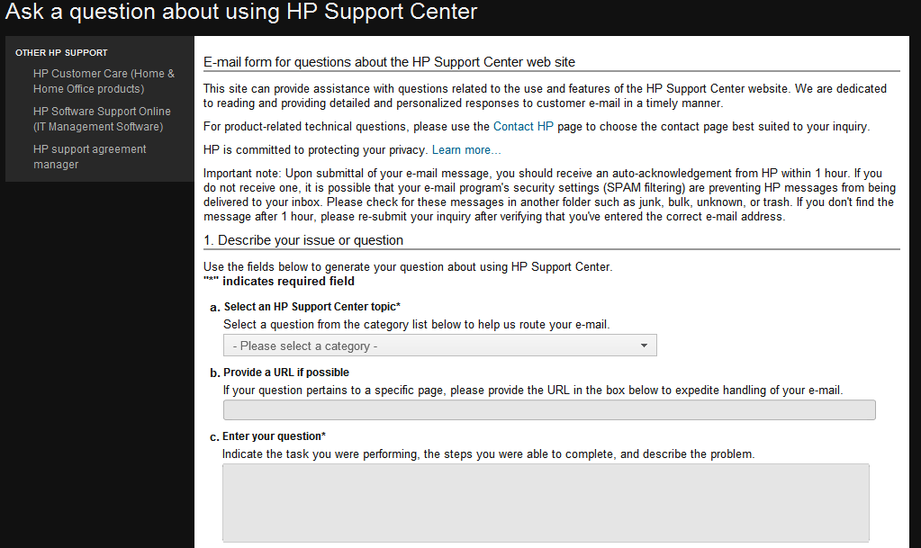 "SCM Support- - Under 1-""Describe your issue or question"" - Go to ""a. Select an HP Support Center topic"", select ""Support Case Manager (SCM)"" - Enter your question or issue in c."