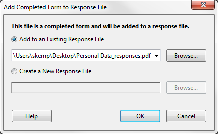 Figure 55 - Add Completed Form to Response File 2. Click OK to add the responses to the existing response file.