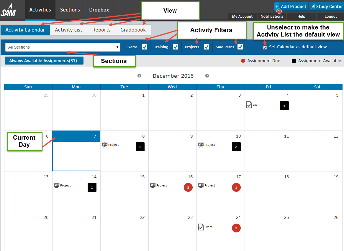 Activities You can view and take assignments from either the Activity Calendar or Activity List view. The Activity Calendar displays assignment available and due dates on a calendar.
