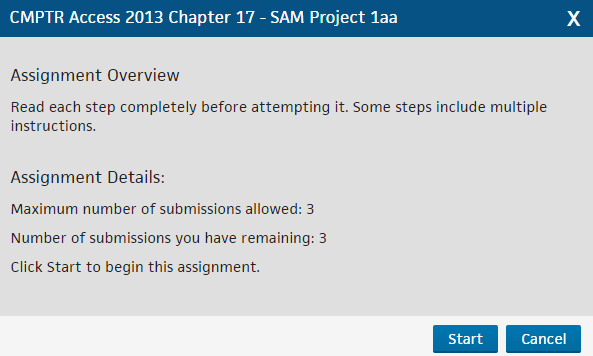 Starting and Submitting a Project Starting a Project Use this procedure to take and then submit a project assignment in SAM: Step 1 Select a project from the Activity Calendar or Activity