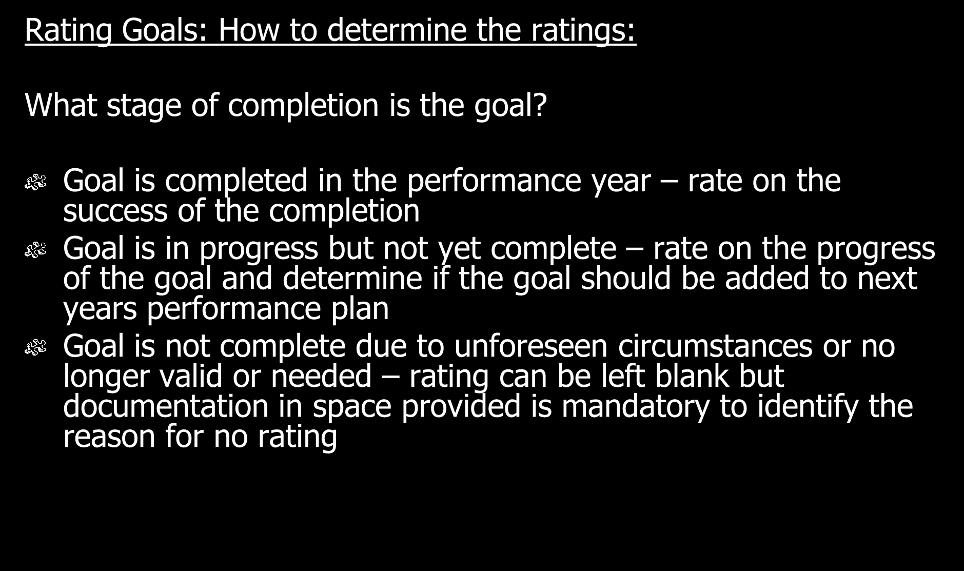 Rating Goals: How to determine the ratings: What stage of completion is the goal?