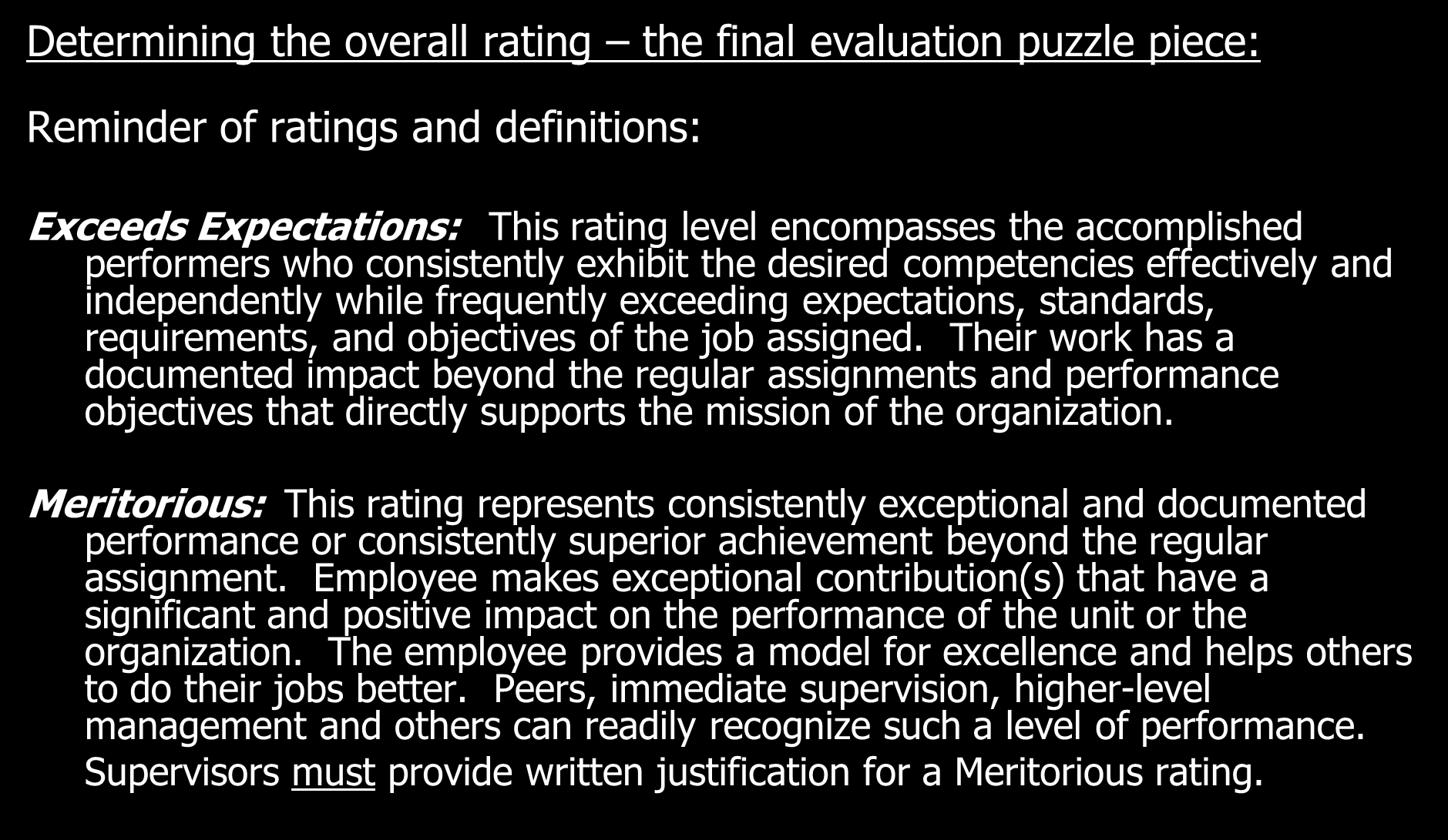 Determining the overall rating the final evaluation puzzle piece: Reminder of ratings and definitions: Exceeds Expectations: This rating level encompasses the accomplished performers who consistently