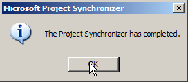 When the Project Synchronizer has finished the transfer, all Microsoft Project 2000