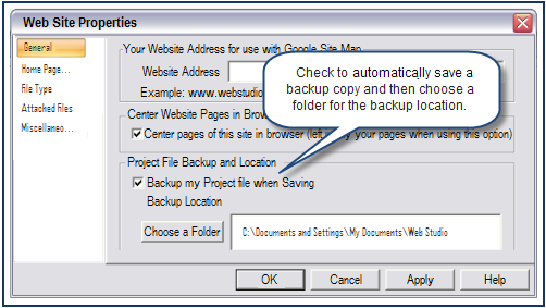 5 Automatically save a backup copy of your Project You can have Web Studio automatically save a backup of your Project through the Web Site Properties dialog.