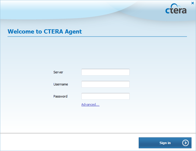 Using the CTERA Agent in Cloud Mode 4 The Welcome to CTERA Agent window opens. 2 In the Server field, type the CTERA Portal's DNS name.