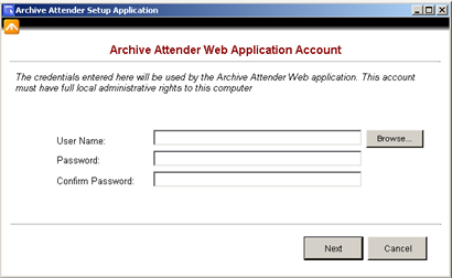 Click Next to be prompted to configure an account to be used by the Archive Attender web application. This account must have full administrative privileges on the local machine.