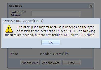 How to Manage the Backup Server Settings Skip CIFS and NFS Client Verification When you add or modify a node, the Backup Server verifies the CIFS and NFS modules on the target node.
