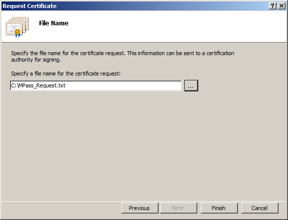 CHAPTER 4 Configuration for MobilePASS Enrollment 10. Enter a name for the certificate request. 11. Click Open and then click Finish. By default the request (.