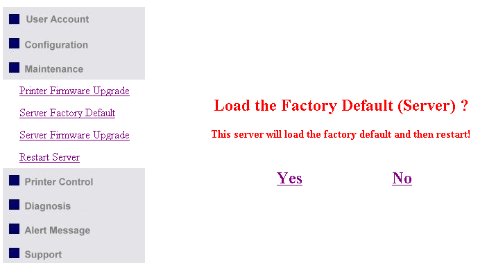 6. Restore Factory Defaults 1. Go to the Server s web page and click Login 2. Enter administrator (default: admin) and password (default: admin). 3. Click Maintenance. 4. Click Server Factory Default.