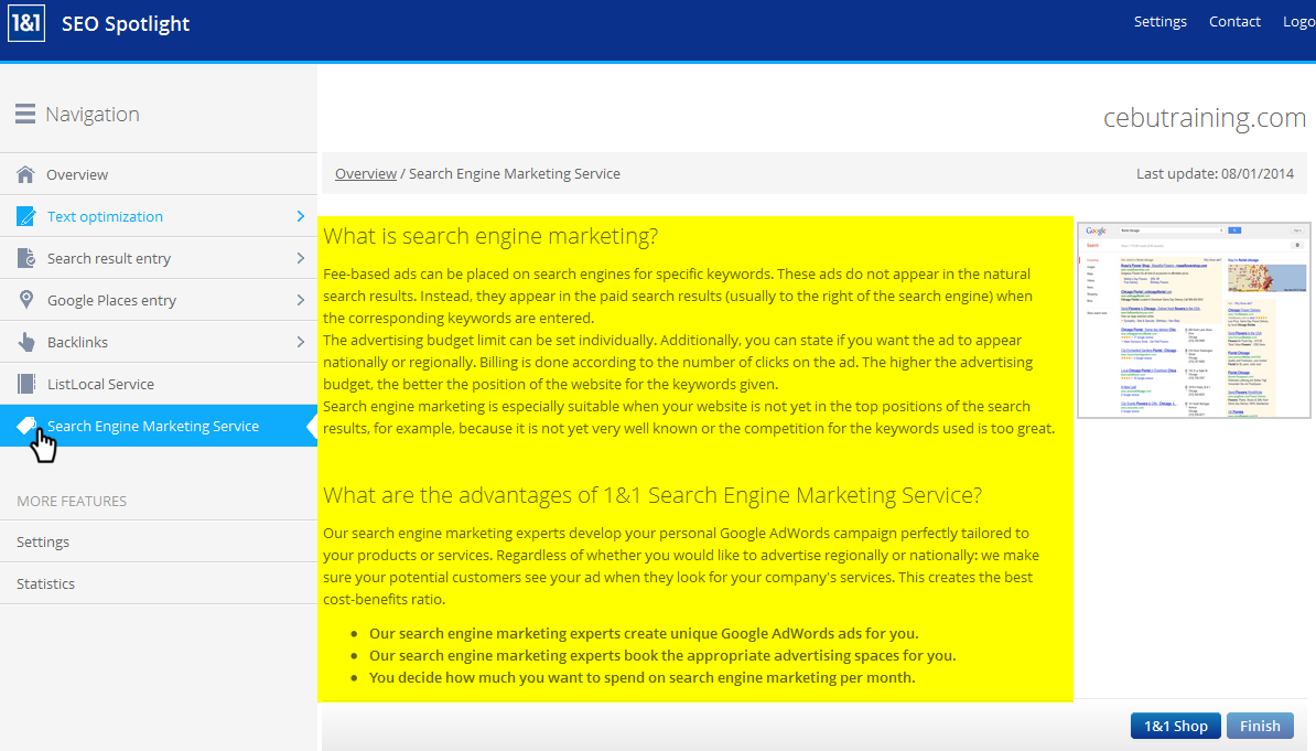 1&1 Search Engine Marketing This service helps you get the right position in the search engine results.