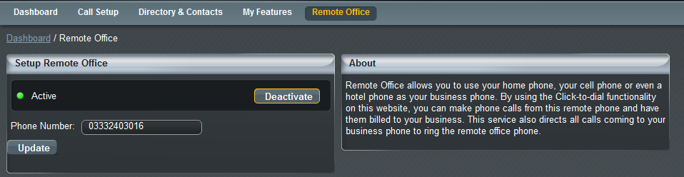 Remote Office Remote office is a very handy feature which allows you to receive calls no matter where you are.