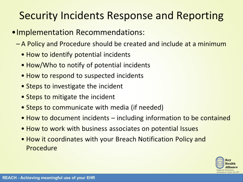 Here are several recommended components that should be addressed in a security incident response policy and procedure.