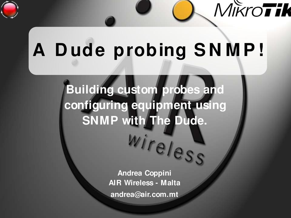 A Dude probing SNMP! Building custom probes and configuring