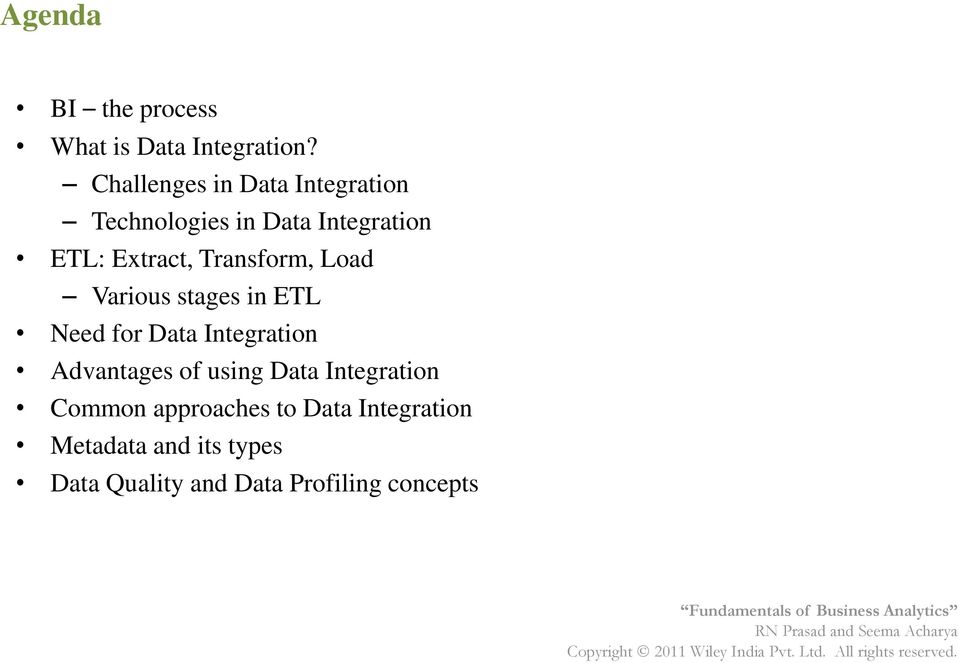 Transform, Load Various stages in ETL Need for Data Integration Advantages of