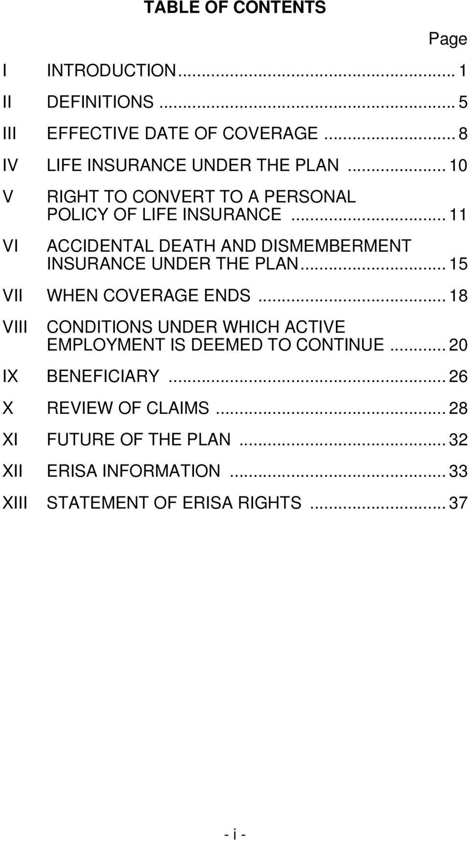 .. 11 ACCIDENTAL DEATH AND DISMEMBERMENT INSURANCE UNDER THE PLAN... 15 VII WHEN COVERAGE ENDS.