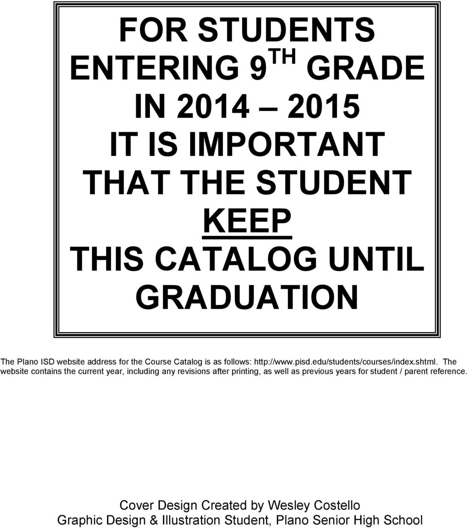 FOR STUDENTS ENTERING 9 TH GRADE IN IT IS IMPORTANT THAT THE STUDENT
