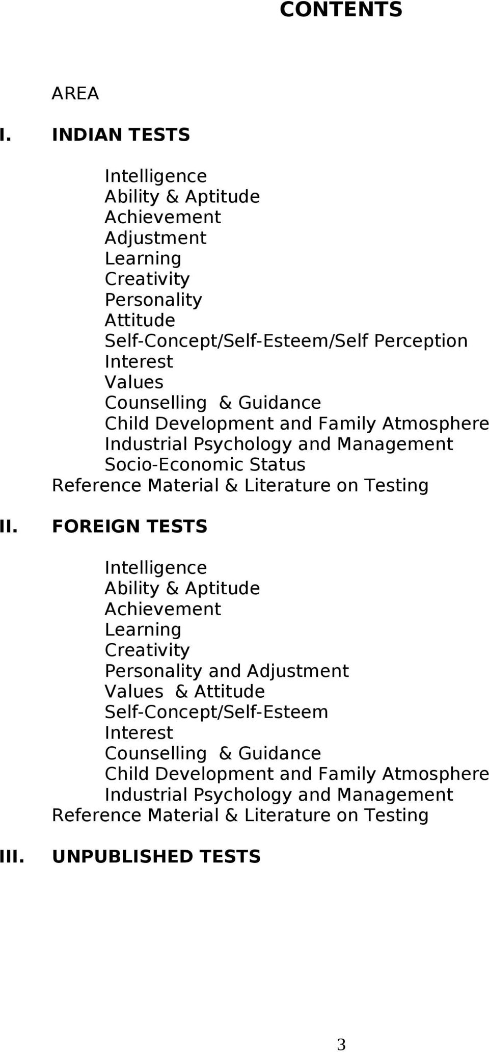UNPUBLISHED TESTS 3. Counselling & Guidance Child Development and Family  Atmosphere Industrial Psychology and Management Socio-Economic Status