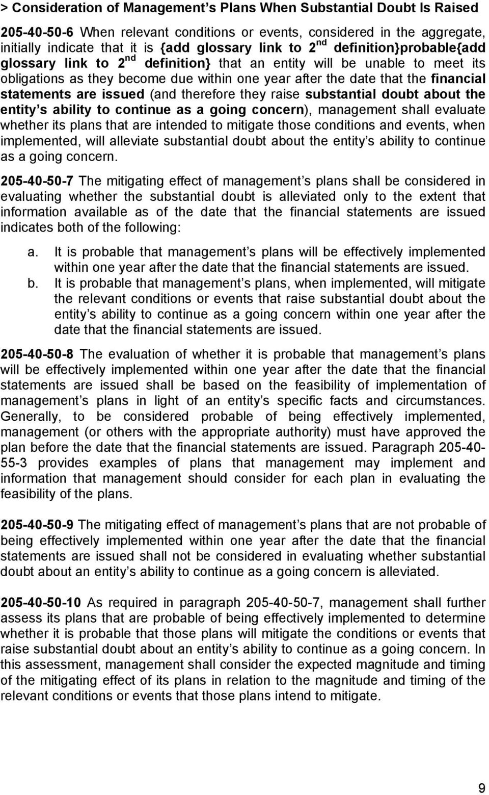 are issued (and therefore they raise substantial doubt about the entity s ability to continue as a going concern), management shall evaluate whether its plans that are intended to mitigate those
