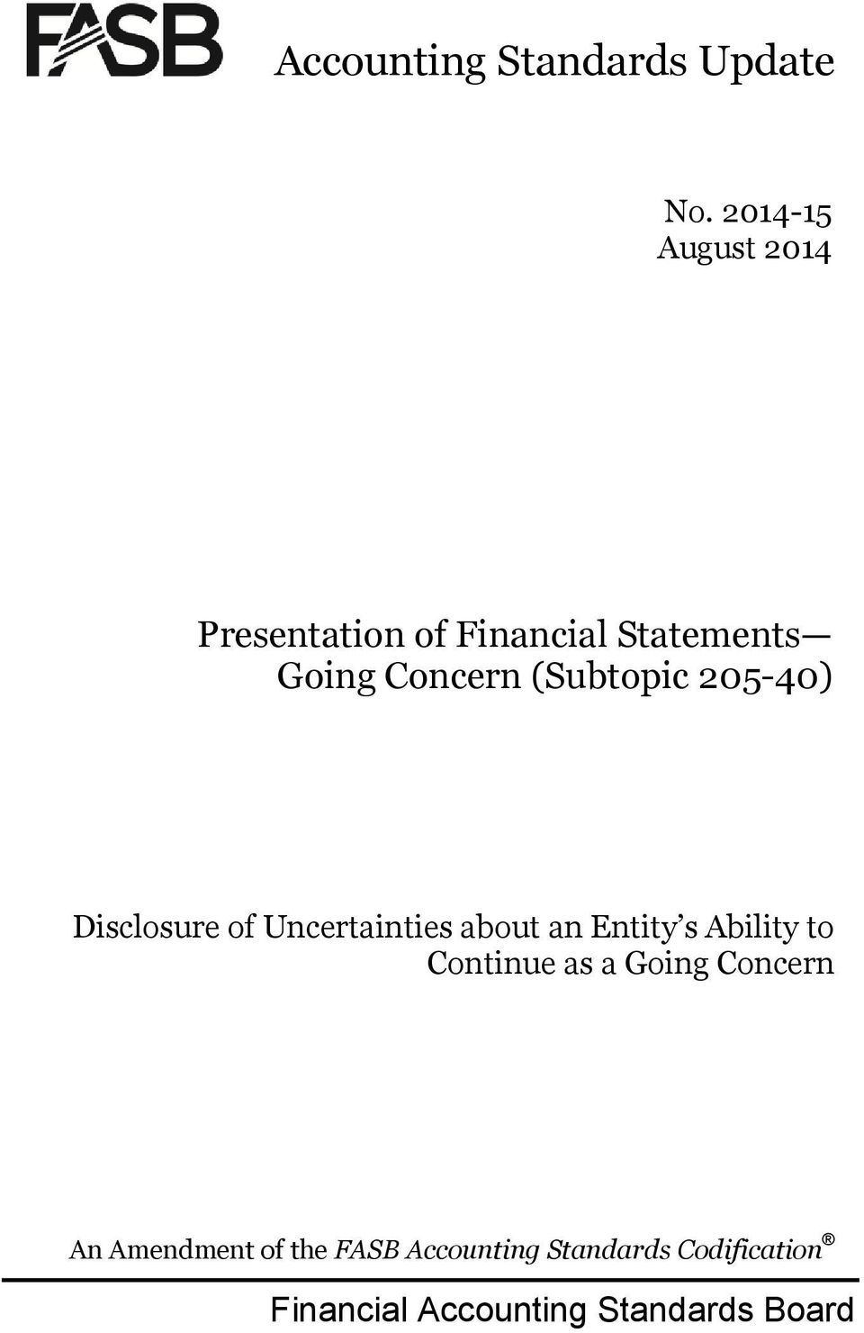 (Subtopic 205-40) Disclosure of Uncertainties about an Entity s Ability to