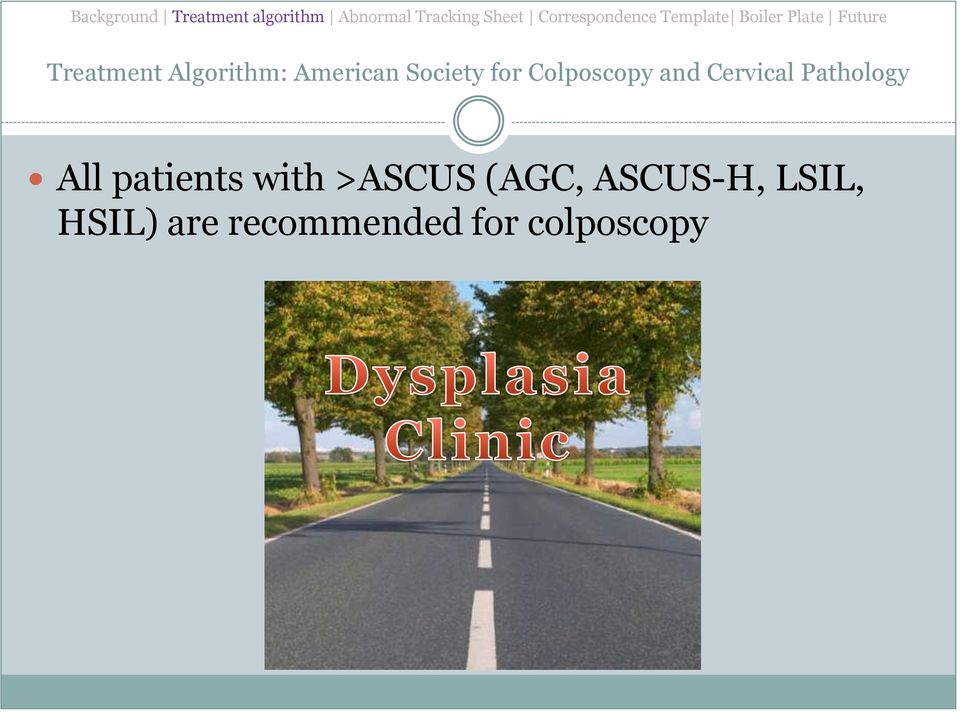 All patients with >ASCUS (AGC, ASCUS-H,