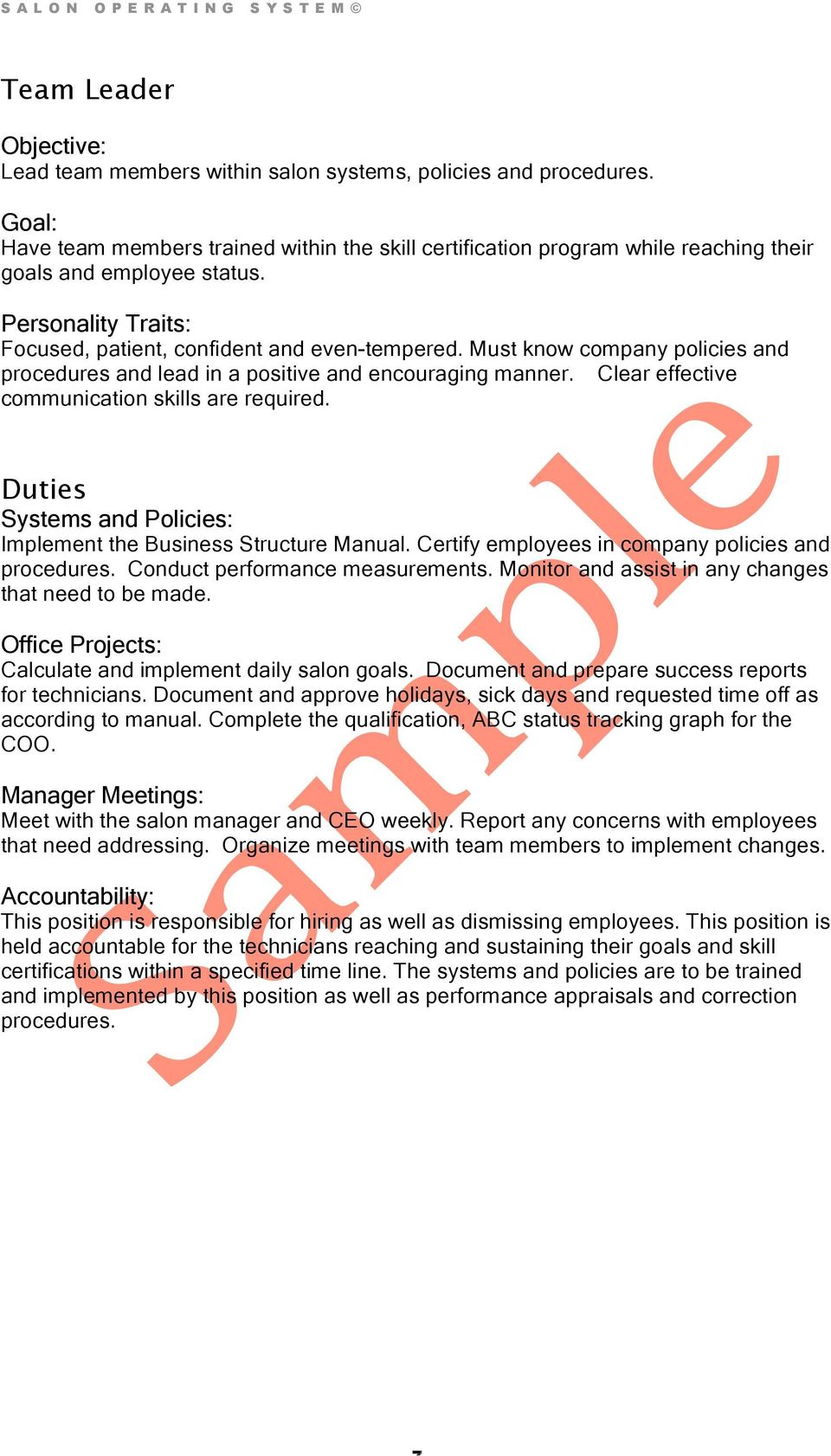 Must know company policies and procedures and lead in a positive and  encouraging manner. Clear