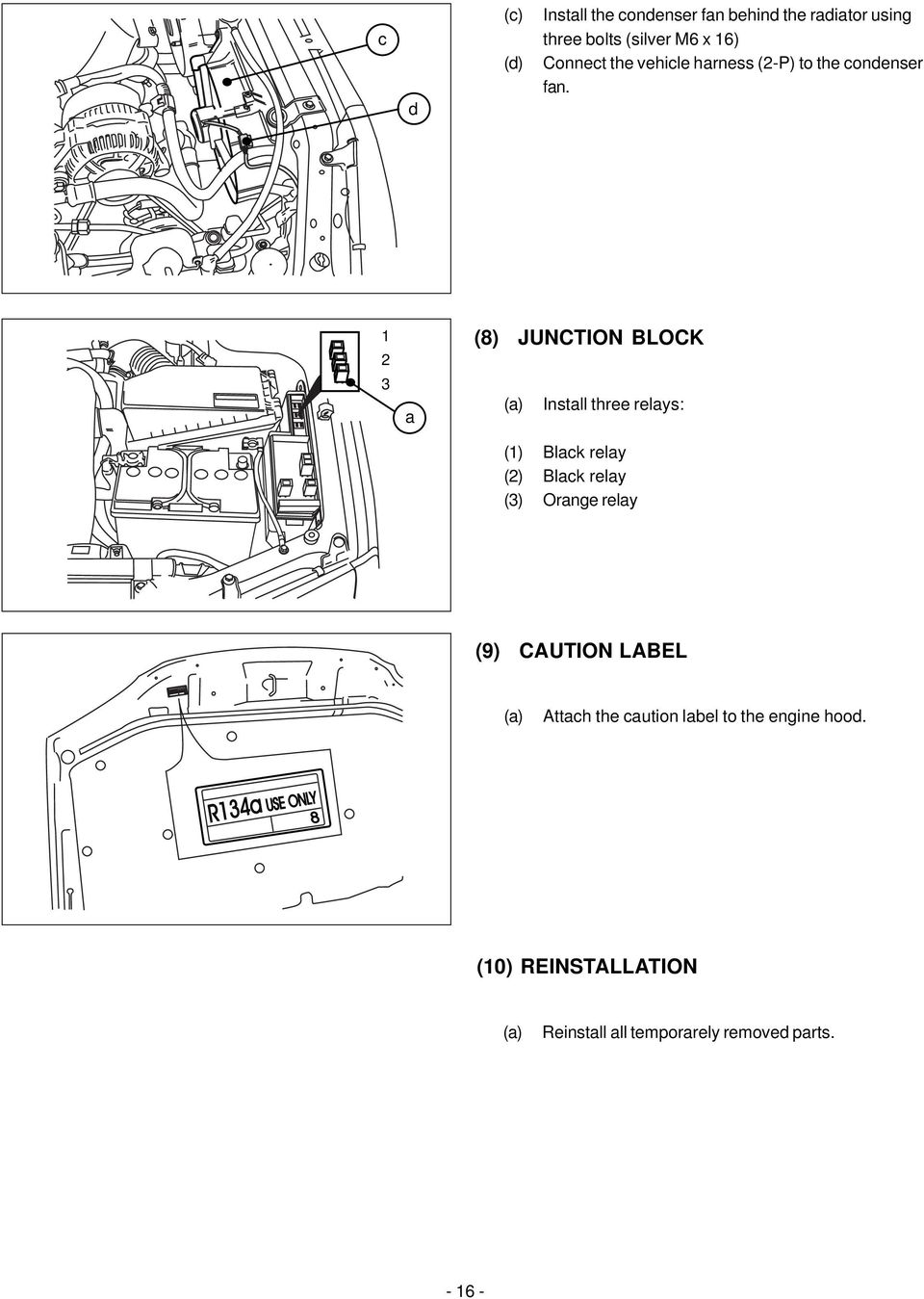 Installation Manual Inside Engine Compartment Zzt22r 1zz Fe 3zz 2005 Toyota Corolla Fuel Filter Location 1 2 3 A 8 Junction Block Install Three Relays