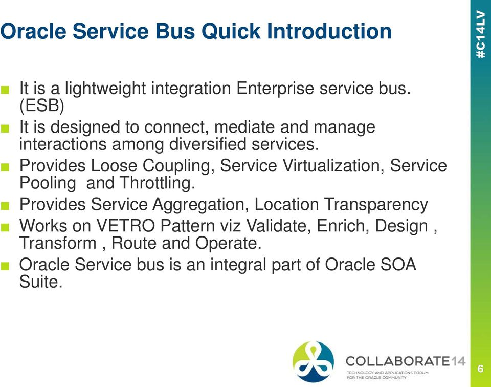 Oracle Service Bus: - When to use, where to use and when not to use