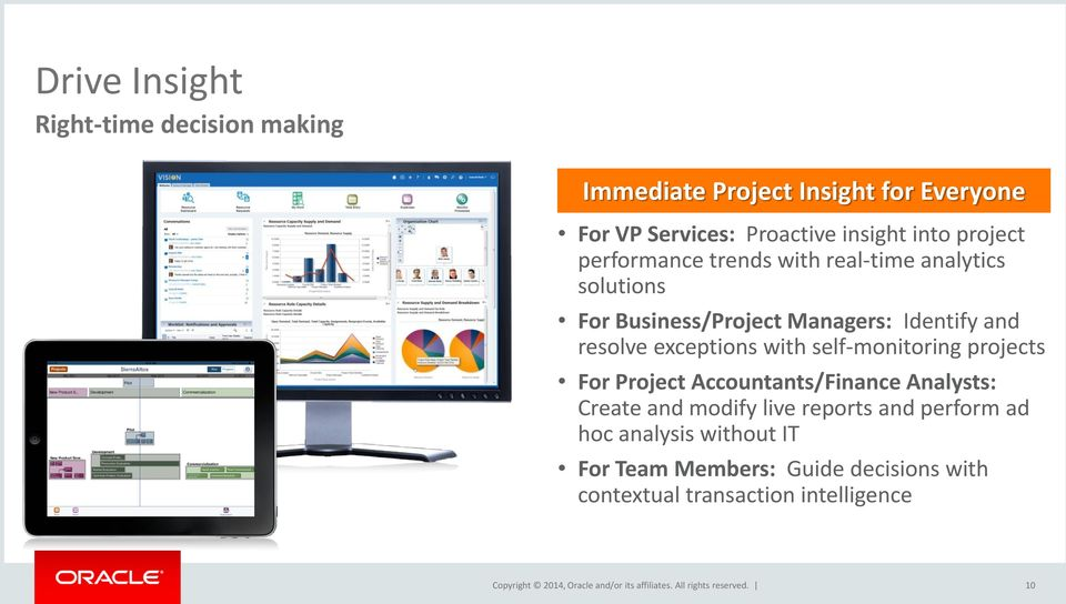 resolve exceptions with self-monitoring projects For Project Accountants/Finance Analysts: Create and modify live