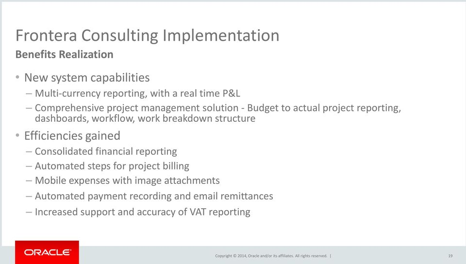 breakdown structure Efficiencies gained Consolidated financial reporting Automated steps for project billing Mobile
