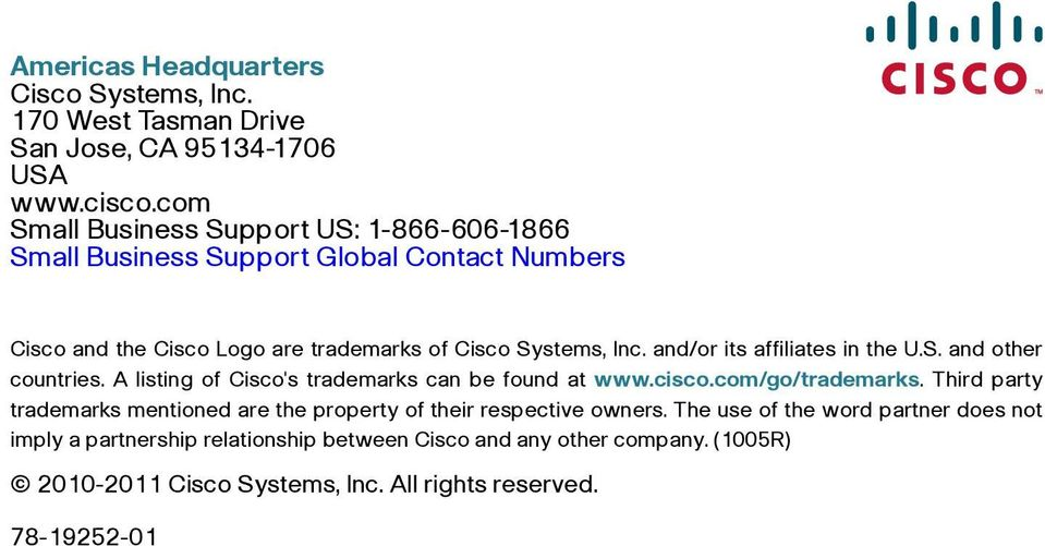 and/or its affiliates in the U.S. and other countries. A listing of Cisco's trademarks can be found at www.cisco.com/go/trademarks.