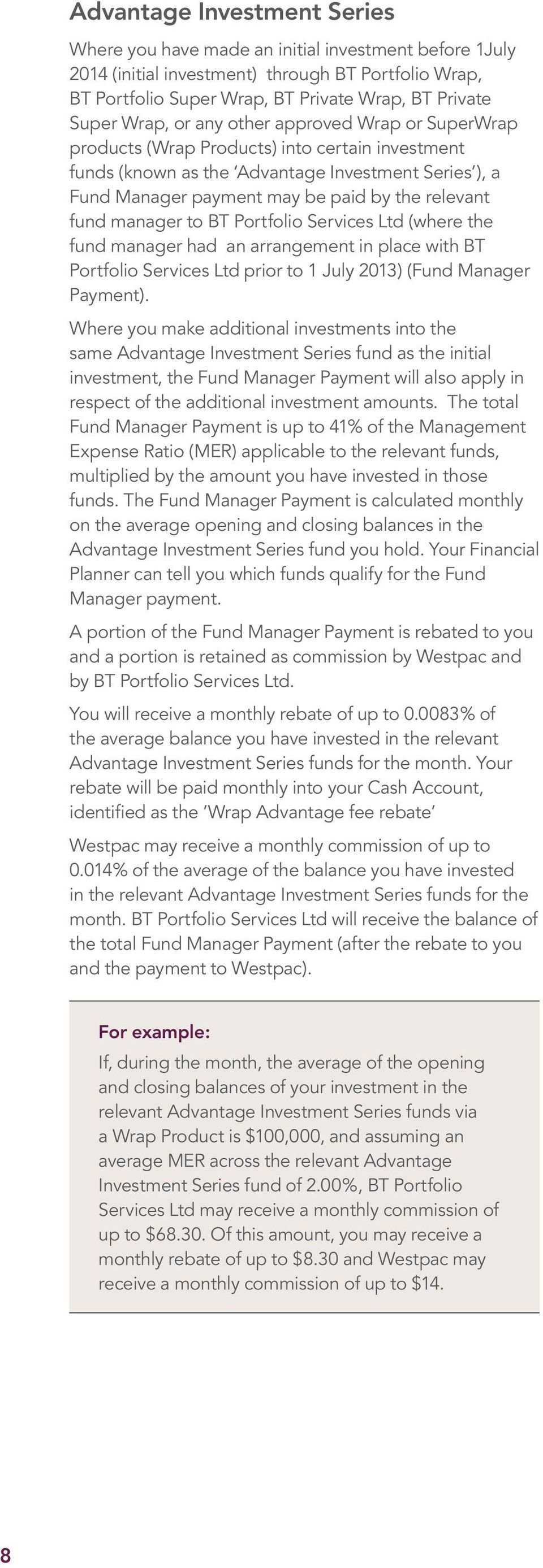 fund manager to BT Portfolio Services Ltd (where the fund manager had an arrangement in place with BT Portfolio Services Ltd prior to 1 July 2013) (Fund Manager Payment).
