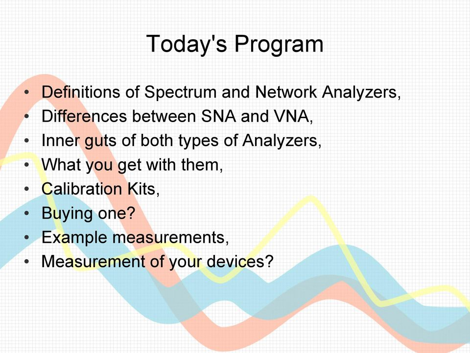 both types of Analyzers, What you get with them,