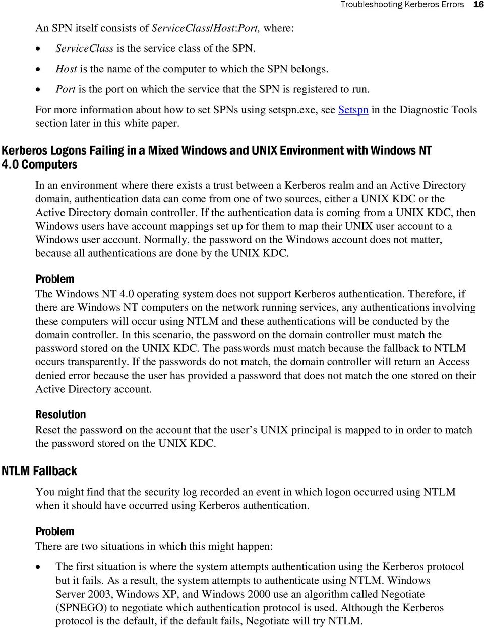 exe, see Setspn in the Diagnostic Tools section later in this white paper. Kerberos Logons Failing in a Mixed Windows and UNIX Environment with Windows NT 4.